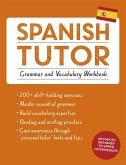 Spanish Tutor: Grammar and Vocabulary Workbook (Learn Spanish with Teach Yourself)