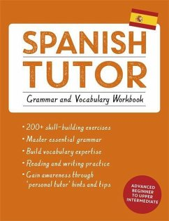 Spanish Tutor: Grammar and Vocabulary Workbook (Learn Spanish with Teach Yourself) - Howkins, Angela; Kattan-Ibarra, Juan