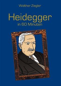Heidegger in 60 Minuten - Ziegler, Walther