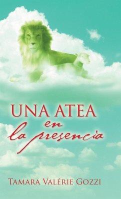 Una atea en la presencia - Gozzi, Tamara Valérie