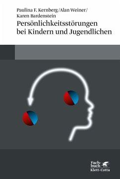 Persönlichkeitsstörungen bei Kindern und Jugendlichen - Kernberg, Paulina F.; Weiner, Alan; Bardenstein, Karen