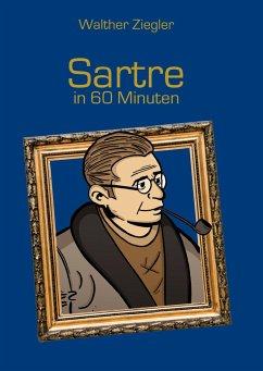 Sartre in 60 Minuten - Ziegler, Walther