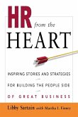 HR from the Heart: Inspiring Stories and Strategies for Building the People Side of Great Business