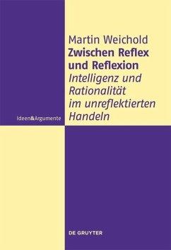 Zwischen Reflex und Reflexion - Weichold, Martin