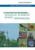 Stadtnatur im Wandel - Artenvielfalt in Frankfurt am Main