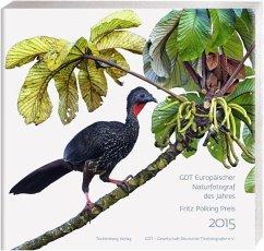Europäischer Naturfotograf des Jahres und Fritz Pölking Preis 2015