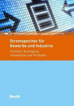 Stromspeicher für Gewerbe und Industrie - Rothacher, Tobias;Schwarzburger, Heiko;Timke, Thomas