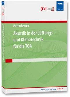 Akustik in der Lüftungs- und Klimatechnik für die TGA - Renner, Martin