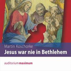 Jesus war nie in Bethlehem (Ungekürzt) (MP3-Download) - Koschorke, Martin