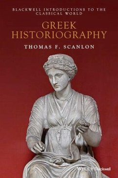 Greek Historiography (eBook, ePUB) - Scanlon, Thomas F.