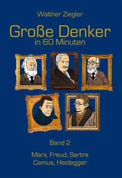 Große Denker in 60 Minuten - Band 2 - Ziegler, Walther
