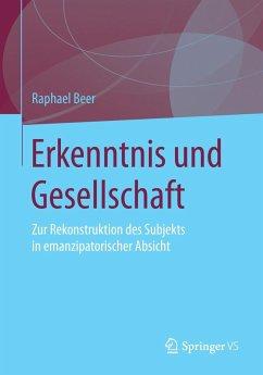 Erkenntnis und Gesellschaft - Beer, Raphael