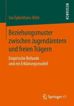 Beziehungsmuster zwischen Jugendämtern und freien Trägern - Epkenhans-Behr, Ina