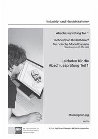 Leitfaden für die Abschlussprüfung Teil 1 (inkl. Musterprüfung) - Gießereimechaniker/-in