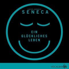Ein glückliches Leben - Seneca, der Jüngere