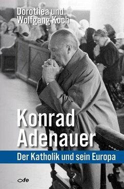 Konrad Adenauer - Koch, Dorothea; Koch, Wolfgang