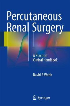 Percutaneous Renal Surgery - Webb, David R.