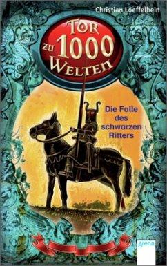 Die Falle des schwarzen Ritters / Tor zu 1000 Welten Bd.1 (Mängelexemplar) - Loeffelbein, Christian