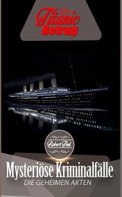 Die geheimen Akten: Der Titanic Betrug (Mysteri...