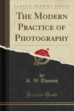 The Modern Practice of Photography (Classic Reprint)