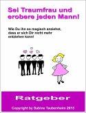 Sei Traumfrau und erobere jeden Mann! (eBook, ePUB)