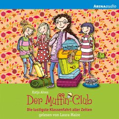 Die lustigste Klassenfahrt aller Zeiten / Der Muffin-Club Bd.5 (MP3-Download) - Alves, Katja