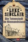 Die Totenstadt im Niemandsland / Luke Sinclair Western Bd.28 (eBook, ePUB)