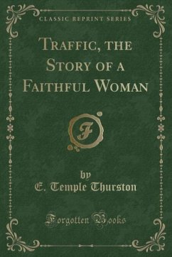 Traffic, the Story of a Faithful Woman (Classic Reprint)
