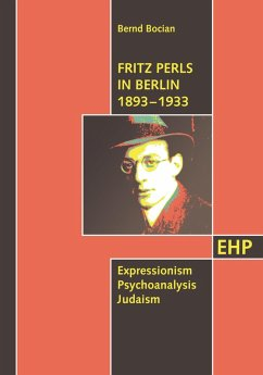 Fritz Perls in Berlin 1893–1933 (eBook, PDF) - Bocian, Bernd