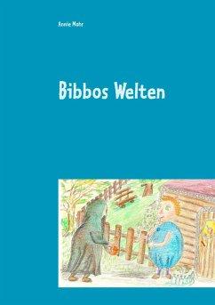 Bibbos Welten - Mohr, Annie