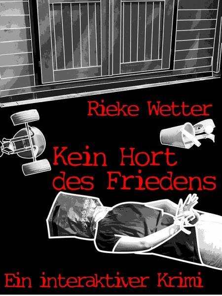 Kein Hort des Friedens (eBook, ePUB) - Wetter, Rieke
