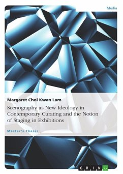Scenography as New Ideology in Contemporary Curating and the Notion of Staging in Exhibitions (eBook, ePUB)