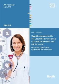 Qualitätsmanagement in der Gesundheitsversorgung nach DIN EN ISO 9001 und DIN EN 15224 - Paschen, Ulrich