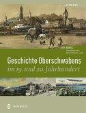 Oberschwaben im Kaiserreich (1870 - 1918) / Geschichte Oberschwabens im 19. und 20. Jahrhundert Bd.2