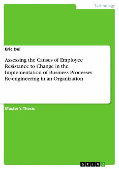 Assessing the Causes of Employee Resistance to Change in the Implementation of Business Processes Re-engineering in an Organization
