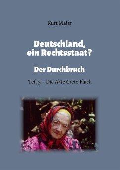 Deutschland, ein Rechtsstaat? - Maier, Kurt