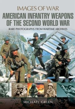 American Infantry Weapons of the Second World War - Green, Michael