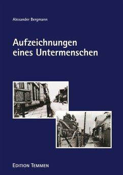 Aufzeichnungen eines Untermenschen (eBook, ePUB) - Bergmann, Alexander