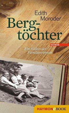 Bergtöchter (eBook, ePUB) - Moroder, Edith