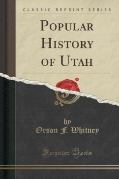 Popular History of Utah (Classic Reprint)