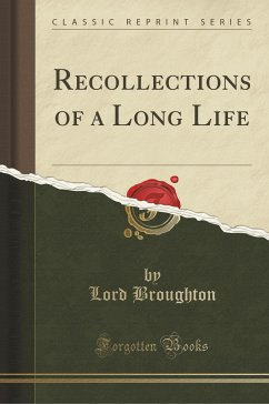 Recollections of a Long Life (Classic Reprint)