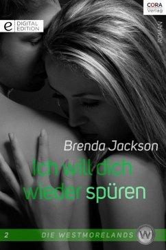 Ich will dich wieder spüren / Die Westmorelands Bd.2 (eBook, ePUB) - Jackson, Brenda
