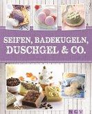 Seifen, Badekugeln, Duschgel & Co. (eBook, ePUB)