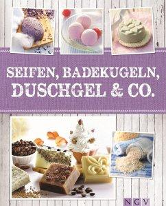 Seifen, Badekugeln, Duschgel & Co. (eBook, ePUB) - Lainka, Dr. Claudia