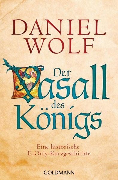 Der Vasall des Königs (eBook, ePUB) - Wolf, Daniel