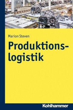 Produktionslogistik (eBook, ePUB) - Steven, Marion