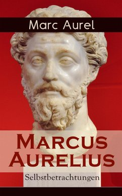 Marcus Aurelius: Selbstbetrachtungen (eBook, ePUB) - Aurel, Marc