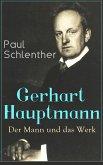 Gerhart Hauptmann: Der Mann und das Werk (eBook, ePUB)