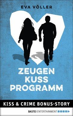 Zeugenkussprogramm / Kiss & Crime (eBook, ePUB) - Völler, Eva