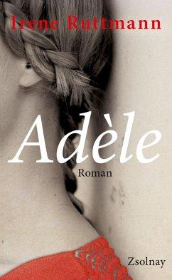 Adèle (eBook, ePUB) - Ruttmann, Irene